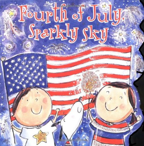 4TH OF JULY books for kids ages 1 year to 10 - toddler, preschool & school ageFourth of July, Sparkly Sky (Sparkle 'n' Twinkle Books)