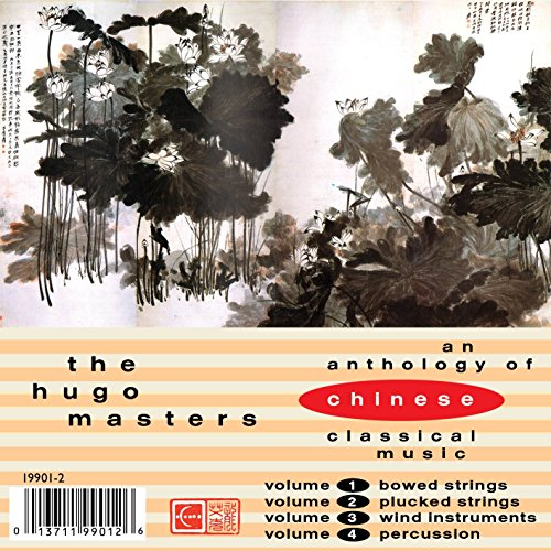 The Hugo Masters: An Anthology of Chinese Classical Music
