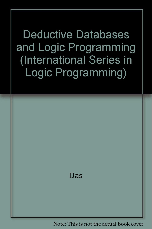 Deductive Databases and Logic Programming (International Series in Logic Programming)