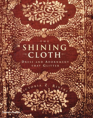 The Shining Cloth: Dress and Adornment That Glitters ()