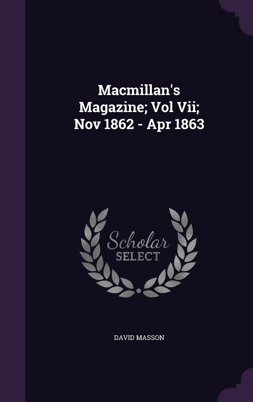 Read Online MacMillan's Magazine; Vol VII; Nov 1862 - Apr 1863 pdf