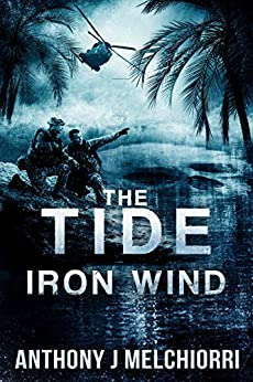 The Tide: Iron Wind (Tide Series Book 5) by [Melchiorri, Anthony J]