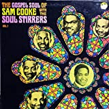 The Gospel Soul of Sam Cooke with the Soul Stirrers, Vol.1.