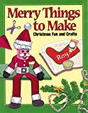 img - for Merry Things to Make: Christmas Fun and Crafts book / textbook / text book
