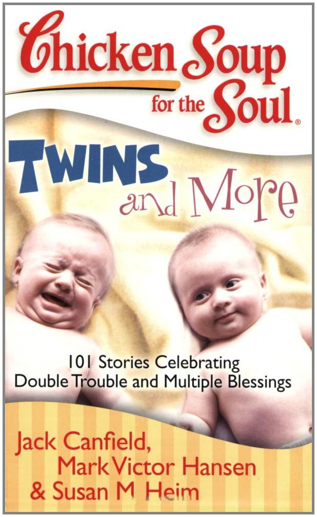 Download Chicken Soup for the Soul: Twins and More: 101 Stories Celebrating Double Trouble and Multiple Blessings ebook