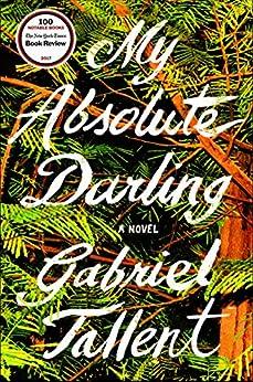 My Absolute Darling: A Novel by [Tallent, Gabriel]