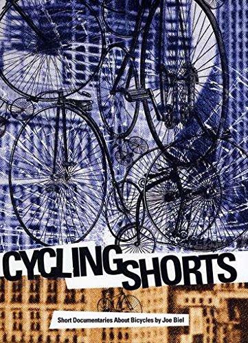 2011 Cycling Bicycle - Biel, Joe - Cycling Shorts: Short Documentaries About Bicycles