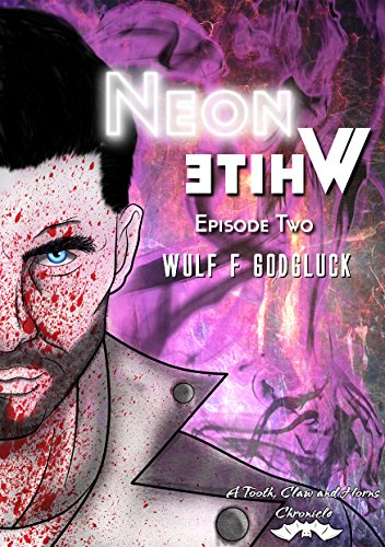 - Neon White E2: Episode Two (A Tooth Claw and Horns Chronicle)