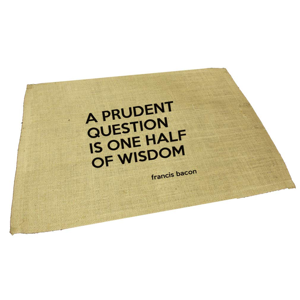 A Prudent Question Is One Half Of Wisdom (Francis Bacon) Jute Burlap Placemat
