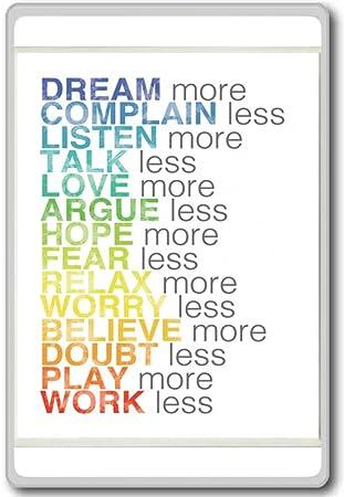 Amazoncom Dream More Complain Less Listen More Motivational