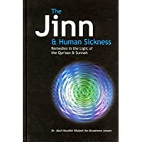 The Jinn and Human Sickness: Remedies in the Light of the Qur'aan and Sunnah