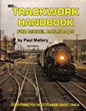 Trackwork for Model Railroaders, Paul Mallery, 0911868909