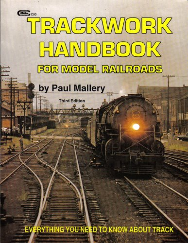 Trackwork Handbook for Model Railroads: Everything You Need to Know About Track