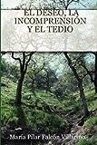 El deseo, la incomprensiÓn y el Tedio, María Pilar Falcón Villarino, 1847997600