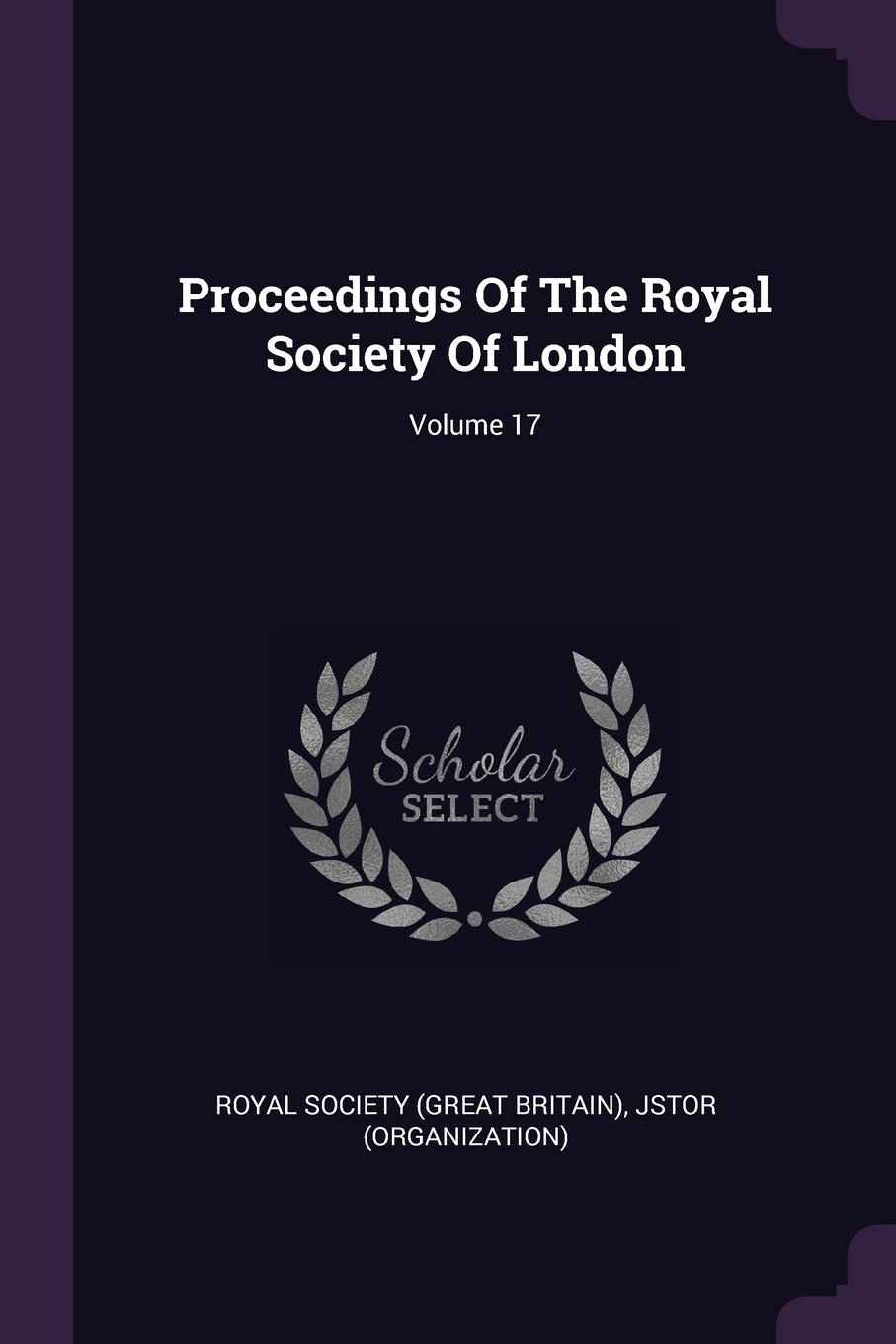 Download Proceedings Of The Royal Society Of London; Volume 17 PDF