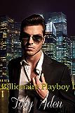Billionaire Playboy I (The Billionaire Playboy Trilogy Book 1)