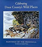 Celebrating Door County's Wild Places, , 1879483718
