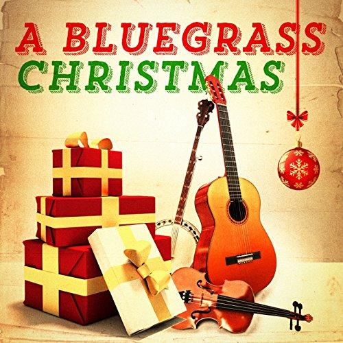 a bluegrass christmas - Bluegrass Christmas Music