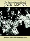 The Complete Graphic Work of Jack Levine