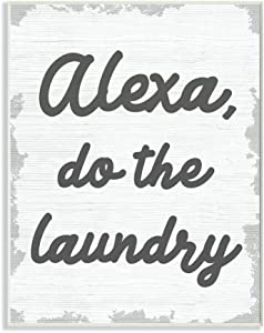Stupell Industries Alexa Do The Laundry Funny Bathroom Grey Word, Design by Artist Daphne Polselli Wall Art, 10 x 15, Wood Plaque