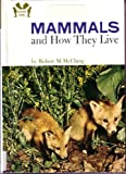 Mammals and How They Live, Robert M. McClung, 0394901304