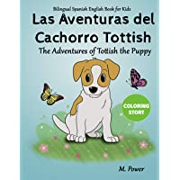 Bilingual Spanish English book for Kids: Las Aventuras del Cachorro Tottish / The Adventures of Tottish the Puppy…