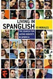 Living in Spanglish, Ed Morales, 0312262329