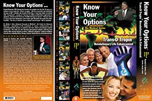 Know Your Options: Trans-D Tropin, Revolutionary Life Enhancement