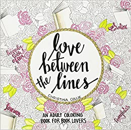 love between the lines an adult coloring book for book lovers christina collie 9781455598687 amazoncom books - Amazon Adult Coloring Books