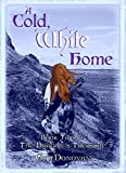A Cold, White Home: Book Two of The Dragon's Treasure