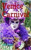 Venice Carnival: Venezia Italy (Photo Book Book 3)