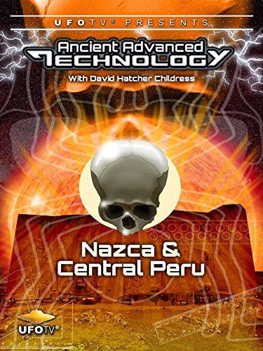 (UFOTV Presents: Ancient Advanced Technology in Nazca & Central Peru)