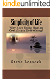 Simplicity of Life: Why does being Human Complicate Everything?