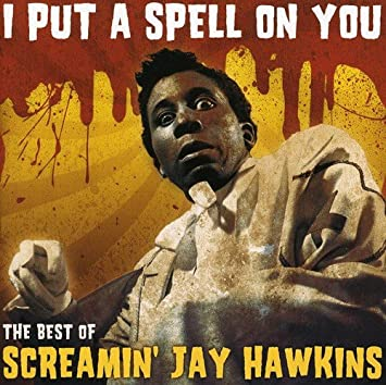"「Jay Hawkins, ""I Put a Spell On You""」的圖片搜尋結果"