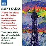 Saint-Saëns: Works for Violin and Orchestra [Tianwa Yang; Gabriel Schwabe; Malmö Symphony Orchestra; Marc Soustrot] [Naxos: 8573411]