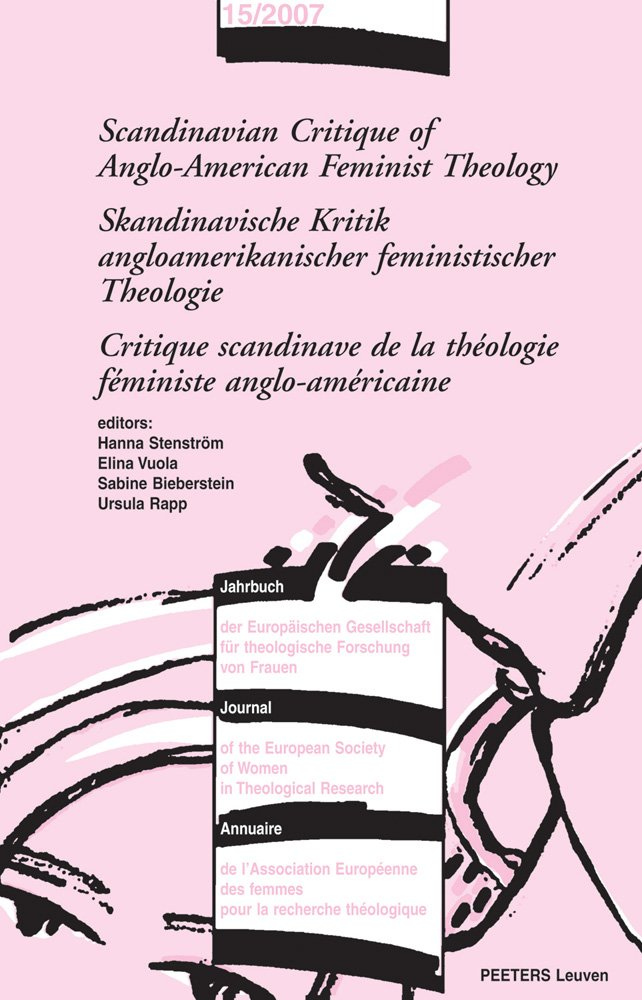 Scandinavian Critique of Anglo-American Feminist Theology - Skandinavische Kritik angloamerikanischer feministischer Theologie - Critique scandinave ... Society of Women in Theological Research) PDF
