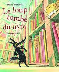 Le loup tombé du livre par Thierry Robberecht