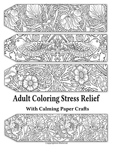 Read Online Adult Coloring Stress Relief with Calming Paper Crafts (Volume 1) ebook