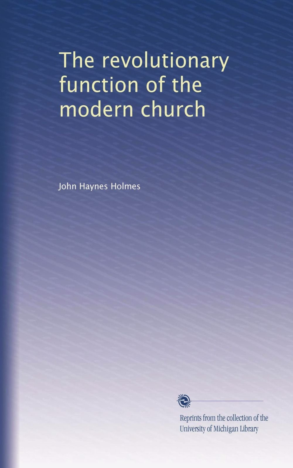 Download The revolutionary function of the modern church PDF