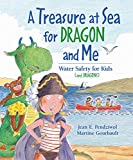A Treasure at Sea for Dragon and Me: Water Safety for Kids and Dragons