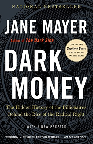 Dark Money: The Hidden History of the Billionaires Behind the Rise of the Radical - Climate Foundations Policy