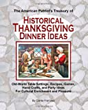 The American Patriot's Treasury of Historical Thanksgiving Dinner Ideas, Carrie Franzwa, 1461049105