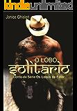 O LOBO SOLITÁRIO - Conto de Os Lobos de Ester (Portuguese Edition)