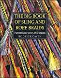 img - for The Big Book of Sling and Rope Braids: Patterns for Over 250 Braids book / textbook / text book