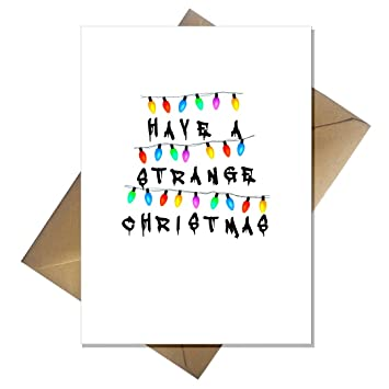A Stranger Things Christmas.Funny Stranger Things Christmas Card Have A Strange Xmas