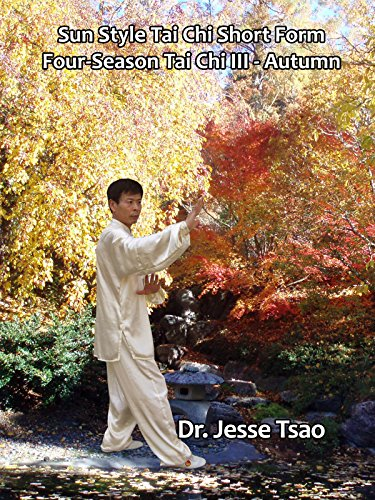Sun Style Tai Chi Short Form: Four-Season Tai Chi III, Autumn by