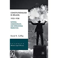 Constitutionalism in Ireland, 1932-1938: National, Commonwealth, and International Perspectives