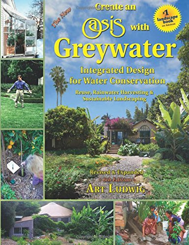 Pdf Transportation The New Create an Oasis with Greywater 6th Ed: Integrated Design for Water Conservation, Reuse, Rainwater Harvesting, and Sustainable Landscaping