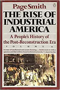 rise of industrial america Chapter 17 -- rise of industrial america, 1865-1900 by 1900, manufacturing output of us larger than that of britain/france/germany 4%/year growth.