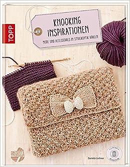 Knooking Inspirationen Mode Und Accessoires In Strickoptik Häkeln